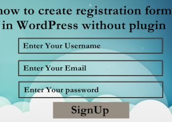 how to create registration form in WordPress without plugin