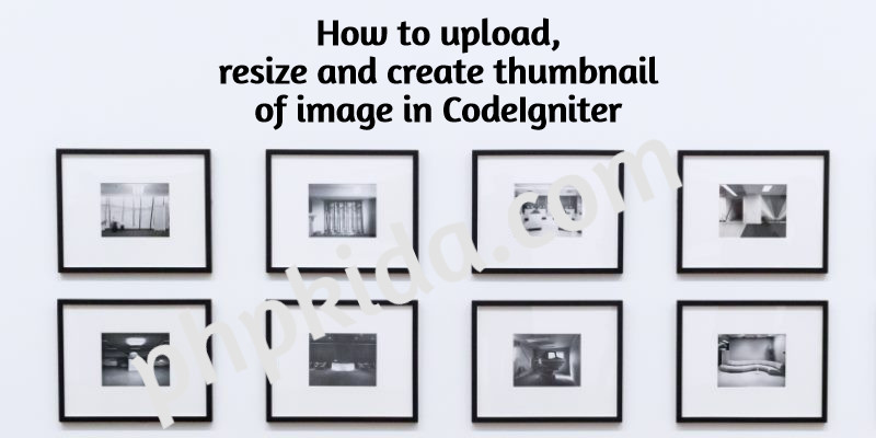 Upload and Resize Image and Create Thumbnail Codeigniter
