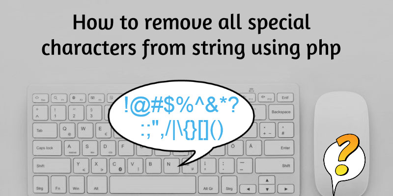 Remove All Special Characters From String PHP