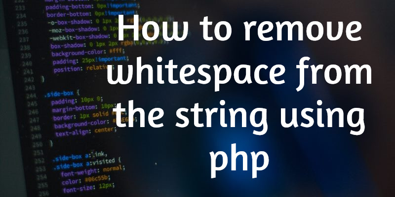 How to remove whitespace from string using php