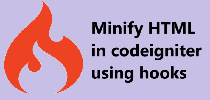 Minify HTML in CodeIgniter using Hooks