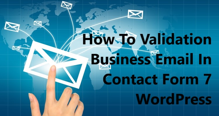 How to Validation Business Email in Contact Form 7 WordPress