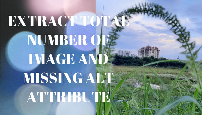 Extract Total Number of Image And Missing Alt Attribute using php