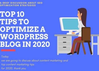 Top 10 Tips to Optimize a WordPress Blog in 2020