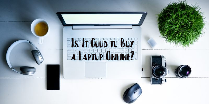 Is It Good to Buy a Laptop Online?