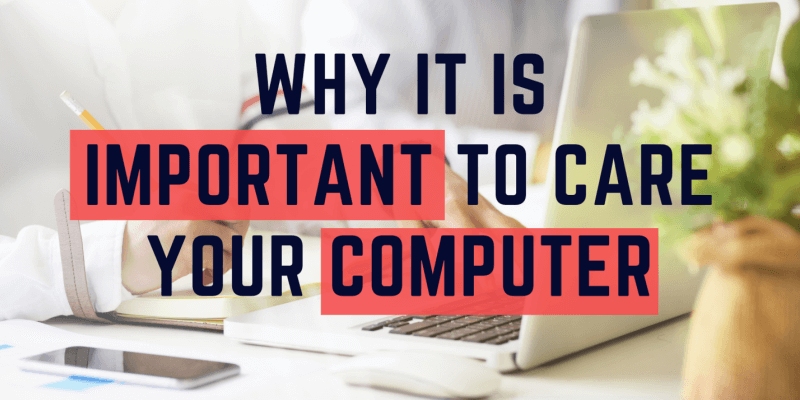 5 Reasons Why Computer Maintenance is Very Important