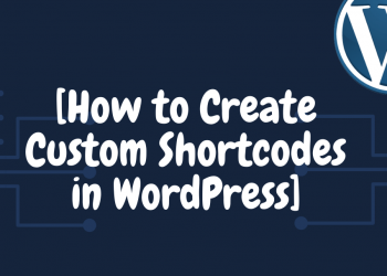 How to Create Custom Shortcodes in WordPress
