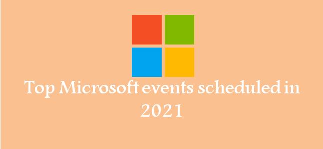 Top Microsoft events scheduled in 2021